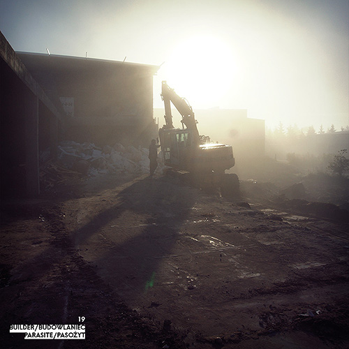 Builder - Budowlaniec - Art Sztuka - Work Praca - Project Projekt - Parasite / Pasożyt - note / notka 19